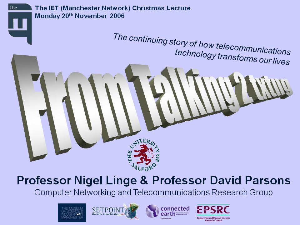 IET Manchester 2006 Christmas Lecture From talking 2 txtng title slide